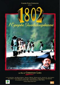 "Affiche du film ""1802: The Epopee Inhabitant of Guadeloupe"""