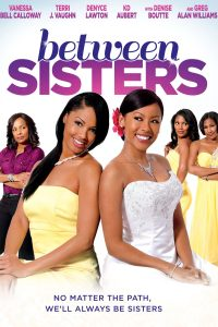 "Affiche du film ""Between Sisters"""