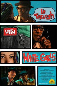 "Affiche du film ""I'm Through with White Girls"""