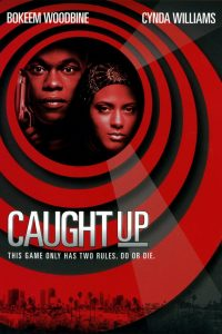 "Affiche du film ""Caught Up"""