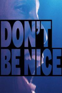 "Affiche du film ""Don't Be Nice"""