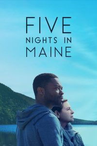 "Affiche du film ""Five Nights in Maine"""