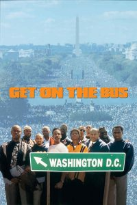 "Affiche du film ""Get on the Bus"""